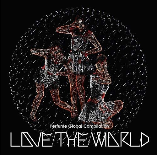 "Berita Terbaru Mengenai Album ""Perfume Global Compilation LOVE THE WORLD"""