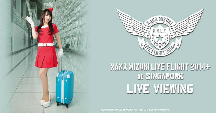 NANA MIZUKI LIVE FLIGHT 2014+ at Singapore
